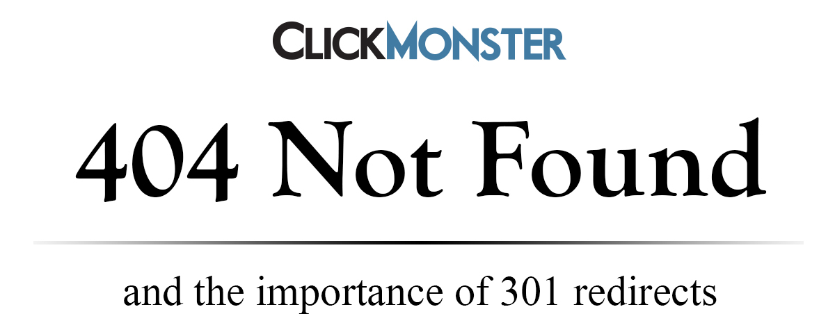 404 Not Found and the Importance of 301 Redirects